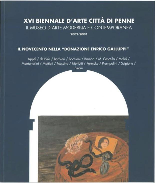 XVI BIENNALE D'ARTE - CITTA' DI PENNE - IL NOVECENTO DONAZIONE GALLUPI